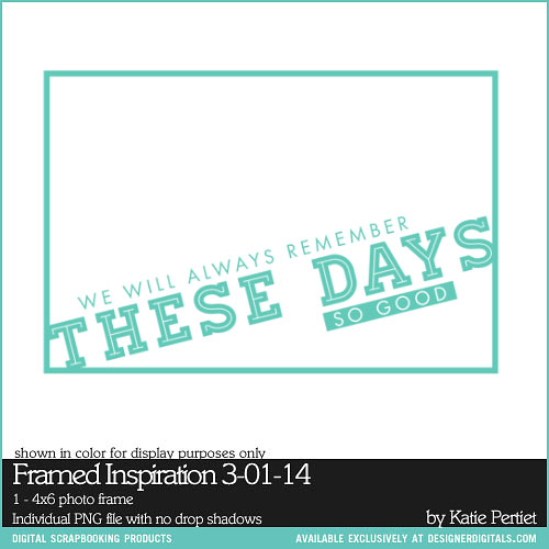 Framed Inspiration week of 3-1-14! - Digital Scrapbooking Ideas - DesignerDigitals