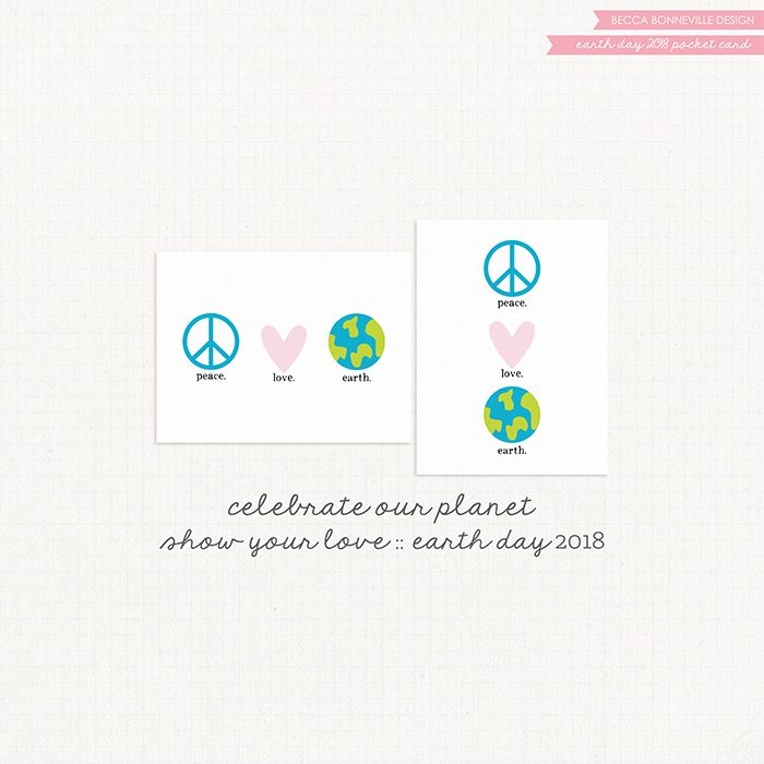 Peace.Love.Earth. Earth day project Life freebie